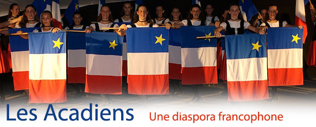 Les Acadiens Une diaspora francophone © Nova Scotia Tourism, Culture and Heritage